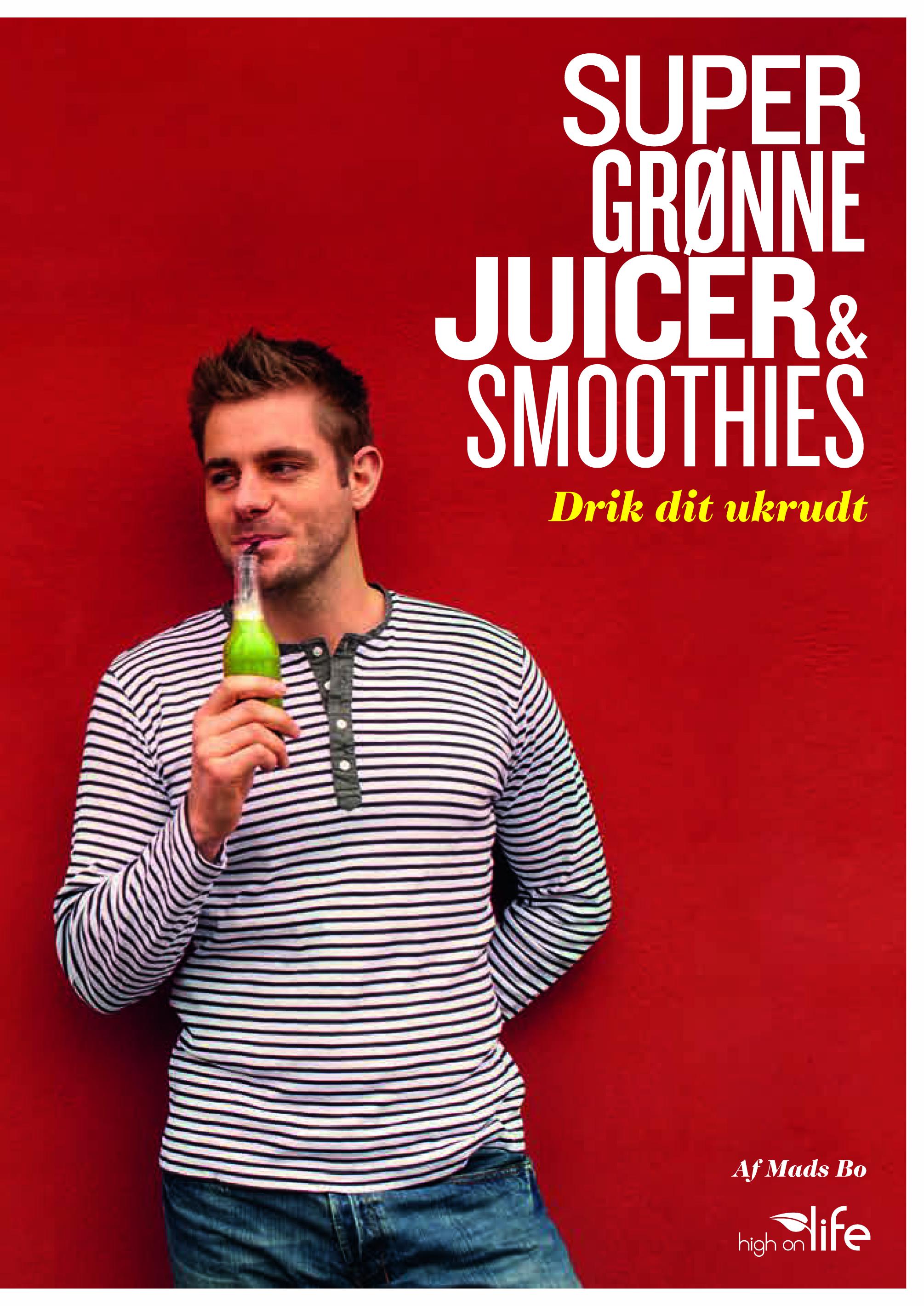 Image of   Super grønne juicer og smoothies af Mads Bo
